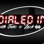 Dialed in with Jake and Zach show