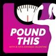 Pound This show