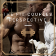 The Fit Couples Perspective show