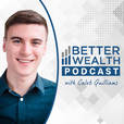 Better Wealth with Caleb Guilliams show
