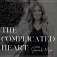 The Complicated Heart Podcast with Sarah Mae show