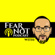 Fear Not Podcast show