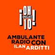 Ambulante Radio Con Ilan Arditti show