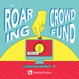 The Roaring Crowdfund show