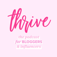 Thrive Blogger Podcast show