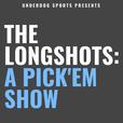 The Longshots: A Pick'em Show show