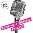 Tastefully Inspired Podcast show