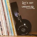 Let's Get Unraveled show