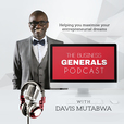 The Business Generals Podcast | Helping You Maximize Your Entrepreneurial Dreams - Every Single Week show