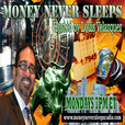 Money Never Sleeps Radio Show show