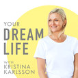 Your Dream Life with Kristina Karlsson, kikki.K show