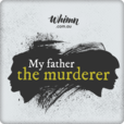 My Father The Murderer show