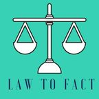 Law To Fact show