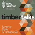 WoodSolutions Timber Talks show