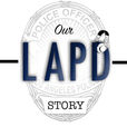 Our LAPD Story show