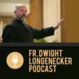 Father Dwight Longenecker show