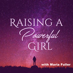 Raising a Powerful Girl show