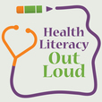 Health Literacy Out Loud Podcast show
