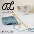Thread & Ladle Podcast show