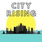 City Rising show