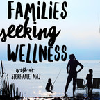 Families Seeking Wellness: Prenatal | Pregnancy | Natural Birth | Pediatrics | Motherhood | Parenting show