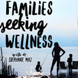Families Seeking Wellness: Prenatal | Pregnancy | Natural Birth | Pediatrics | Motherhood | Parenting show