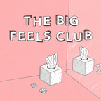 The Big Feels Club show