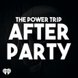 The Power Trip After Party show