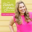 The Bloom & Grow Show with Amber Housley show
