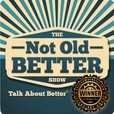 The Not Old - Better Show show