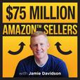 The $75 Million Amazon Seller Podcast show