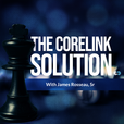 The Corelink Solution with James Rosseau, Sr. show