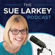 suelarkey's podcast show