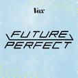 Future Perfect show