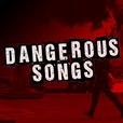 DANGEROUS SONGS show