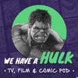 We Have a Hulk show