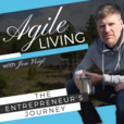 Agile Living, An Entrepreneurs Journey show