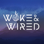 Woke & Wired - Expanded Consciousness and Entrepreneurship show