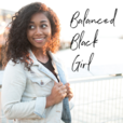 Balanced Black Girl show