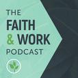 The Faith & Work Podcast show