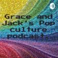 Grace and Jacks Pop Culture Podcast show