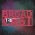 EHB Broadcast show