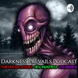 Darkness Prevails Podcast | TRUE Horror Stories show