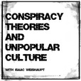 Conspiracy Theories and Unpopular Culture show