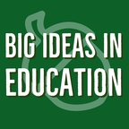 Big Ideas in Education show
