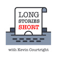 Long Stories Short with Kevin Courtright show
