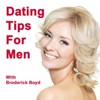 The Dating Tips, Attracting Women & Dating Advice For Men Podcast! show