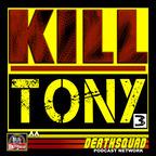 KILL TONY show