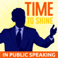 Time to Shine Podcast : Public speaking | Communication skills | Storytelling show