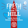 Fresh from the Hill: Inside Stories of Noteworthy Cornellians show